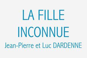 LA FILLE INCONNUE de Luc et Jean-Pierre Dardenne [critique] (Cannes, 7ème jour)