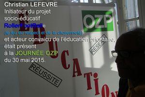 30 mai 2015 : Journée OZP éducation prioritaire, le Président de l'Association Française de RollerFootBall© y participait.