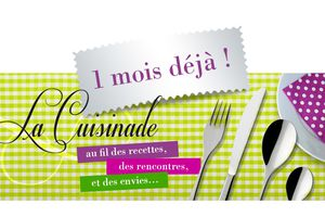 Happy Birthday... 1 mois de La Cuisinade