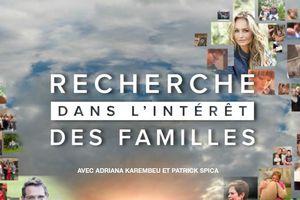"""""""Recherches dans l'intérêt des familles"""" avec Adriana Karembeu, dès le 18/03 à 20h55 sur M6"""