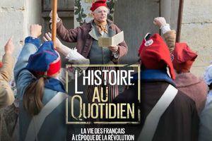 L'histoire au quotidien: la vie des français à l'époque de la Révolution, ce soir à 20h55 sur M6