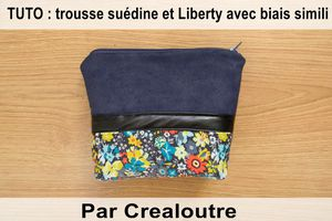 TUTO VIDEO : trousse suédine / Liberty avec biais simili