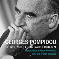Georges Pompidou - Lettres, notes et portraits - 1928-1974