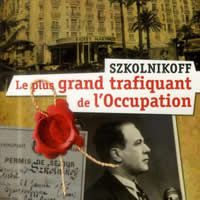 Szkolnikoff, Le plus grand trafiquant de L'occupation