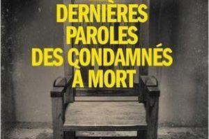 """""""Les dernières paroles des condamnés à mort"""", de Stéphane Bourgoin --- Trop d'infos et répétitif, dommage!"""
