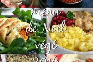 Notre menu de Noël végétalien 2016 ✮ de l'apéritif au dessert