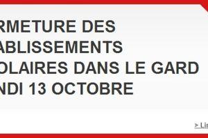Fermeture des Etablissements Scolaires dans le Gard Lundi 13 Octobre