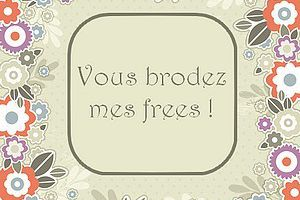 Vous brodez mes frees....Liens vers frees....
