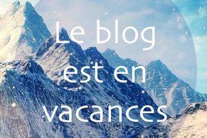 •• Le blog prend des vacances ••