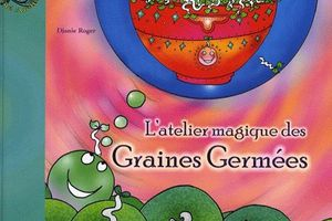 L'atelier magique des graines germées / Germène