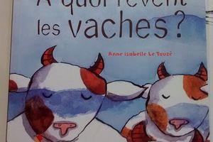 Chut les enfants lisent! A quoi rêvent les vaches?