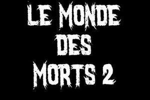 Le Monde Des Morts 2 en rédaction !