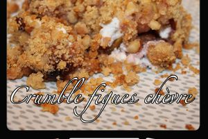 Crumble figues chèvre