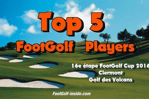 Top 5 FootGolf Players - Clermont 16e étape