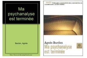 Ma psychanalyse est terminée, d'Agnès Bardon
