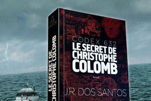 Codex 632, le secret de Christophe Colomb, de J.R. Dos Santos