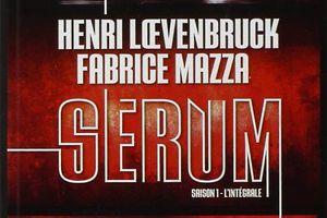 Sérum, saison 1 - de Henri Loevenbruck et Fabrice Mazza