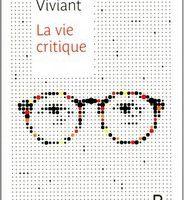 La vie critique - Arnaud Viviant