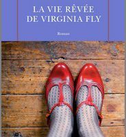 La vie rêvée de Virginia Fly - Angela Huth