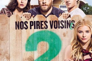 NOS PIRES VOISINS 2 (Neighbors 2 : Sorority rising)
