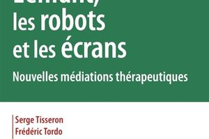 Livres - L'enfant, les robots et les écrans - Serge Tisseron