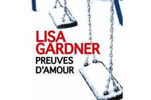 J'ai lu : Preuves d'Amour de Lisa Gardner