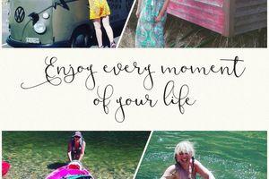 Apprécie chaque moment de ta vie...