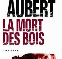 Brigitte Aubert - La mort des bois (1997)