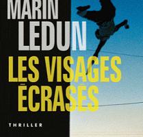 Marin Ledun - Les visages écrasés (2011)