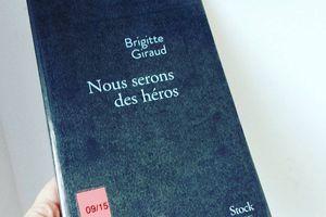 Nous serons des héros, de Brigitte GIRAUD