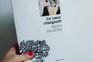 Ce coeur changeant, d'Agnès DESARTHE