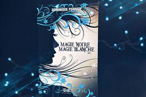 Magie noire, magie blanche : Tome 2
