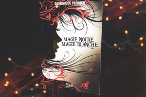 Magie noire, magie blanche : Tome 3
