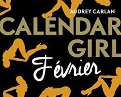 Chronique 16 -17: Calendar girl tome 2 février d'Audrey Carlan