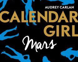 Chronique 22- 17: Calendar girl tome 3 mars d'Audrey Carlan