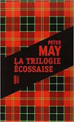 Peter May – La trilogie écossaise