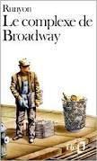 Damon Runyon – Le complexe de Broadway