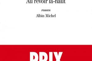 PIERRE LEMAITRE – AU REVOIR LA-HAUT