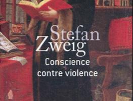 STEFAN SWEIG – CONSCIENCE CONTRE VIOLENCE OU CASTELLION CONTRE CALVIN