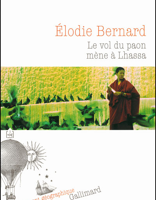 ELODIE BERNARD – LE VOL DU PAON MENE A LHASSA
