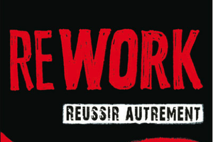 JASON FRIED & DAVID HEINEMEIER HANSSON – REWORK REUSSIR AUTREMENT
