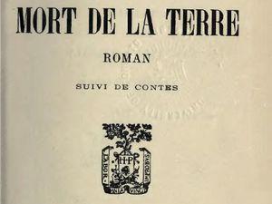 "J.-H. Rosny aîné ""La Mort de la Terre, suivi de Contes"" (Plon - 1912)"