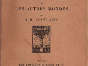 """J.-H. Rosny aîné """"Les Autres vies et les autres mondes"""" (Crès - 1924)"""