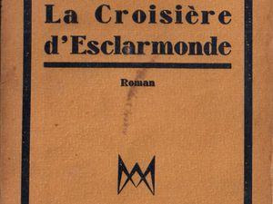 """J.-H. Rosny Jeune """"La Croisière d'Esclarmonde"""" (Albin Michel - 1942)"""