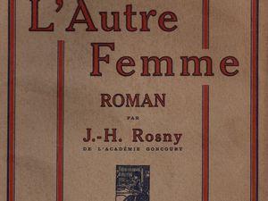 """J.-H. Rosny aîné """"L'Autre femme"""" (Renaissance du livre - 1910)"""