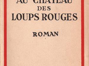 """J.-H. Rosny aîné """"Au Château des loups rouges"""" (Nouvelle Revue Critique - 1929) [Papier alfa]"""