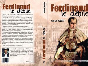 """Les """" Hasbourg """" j'en ai surtout connu la """" légendaire Sissi , l'impératrice Elizabeth. Mais aussi j'ai eu le plaisir de visiter les palais impériaux de Vienne. Puis un mauvais souvenir... devant le palais du gouvernement je suis tombé et j'ai cassé mon appareil photo. Mais je ne suis pas revanchard. Ainsi en quelques lignes, de la main de J-L Dousset, présentation succincte de son dernier livre """" Ferdinand le débile """"."""