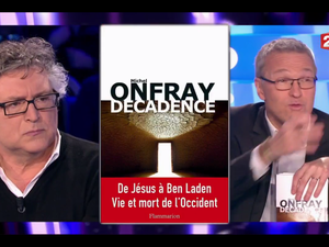 Michel Onfray - On n'est pas couché (ONPC - France 2) - 11.02.2017 - &quot&#x3B;Décadence&quot&#x3B;