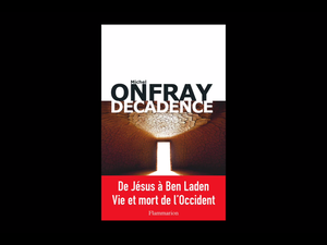 Michel Onfray - Décadence (Libriarie Mollat) - 08.02.2017