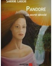 Editions du Net : http://www.leseditionsdunet.com/spiritualite-et-esoterisme/2233-pandore-le-secret-devoile-sandrine-laroche et Amazon https://www.amazon.fr/Pandore-Secret-Devoile-Sandrine-Laroche